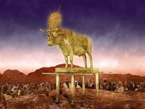 Golden Calf created from gold earrings melted down.